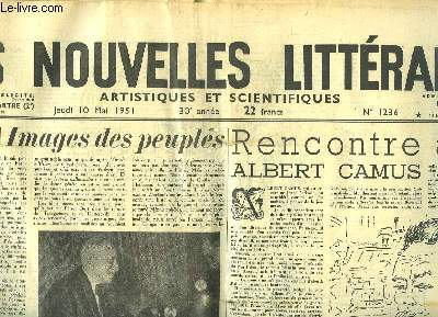 Les Nouvelles Littéraires, Artistiques et Scientifiques. N°1236 - 30e année : Images des Peuples, d'André Maurois - Rencontre avec Albert Camus - C'est à Paris que j'ai rencontré Faulkner, nous dit Erskine Caldwell - Le Tahitien de Gauguin ...