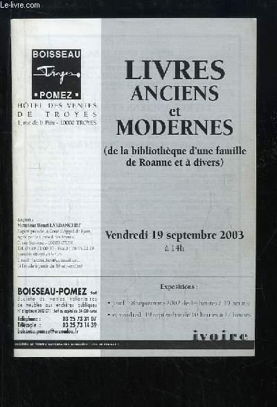 Catalogue de la Vente aux Enchères du 19 sept. 2003 à l'Hôtel des Ventes de Troyes, de Livres Anciens et Modernes (de la Bibliothèque d'une famille de Roanne et à divers)