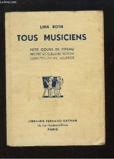 Tous Musiciens. Petit cours de Pipeau en 5 leçons, précédé de quelques notions essentielles de solfège.
