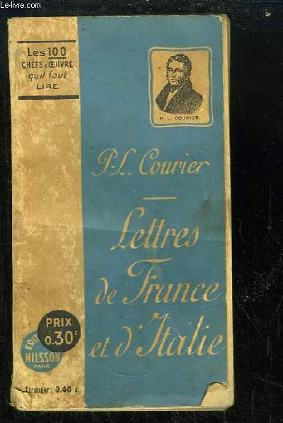 Lettres de France et d'Italie. Lettres au Rédacteur du Censeur, simple discours, pétition pour les villageois, 1787 à 1812