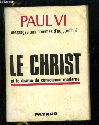 Le Christ et le drame de conscience moderne. Messages aux hommes d'aujourd'hui.