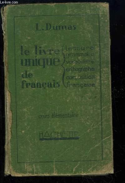 Le Livre Unique de Français. Cours élémentaire.