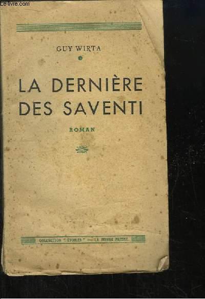 La dernière des Saventi. Roman