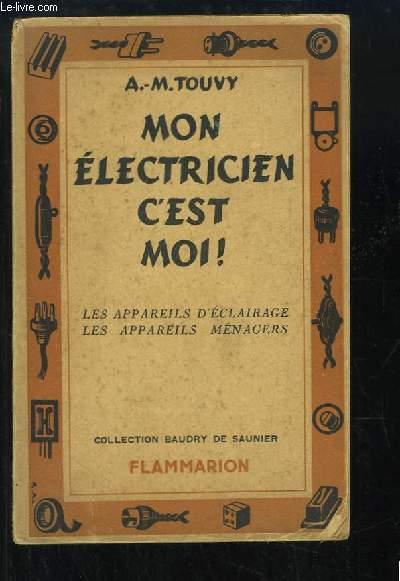 Mon électricien, c'est moi ! TOME 2 : Les appareils d'éclairage, les appareils ménagers