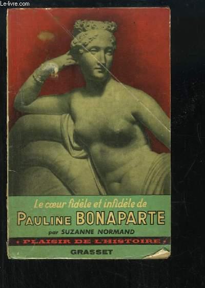 Le coeur fidèle et infidèle de Pauline Bonaparte, Princesse Borghèse.