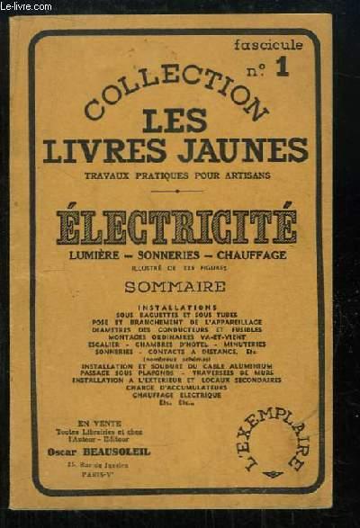 Les Livres Jaunes N°1 : Electricité. Lumière, sonneries, chauffage.