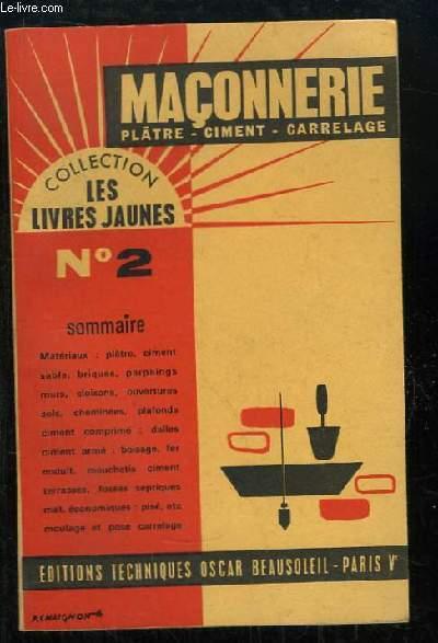 Les Livres Jaunes N°2 : Maçonnerie. Plâtre, ciment, carrelage.