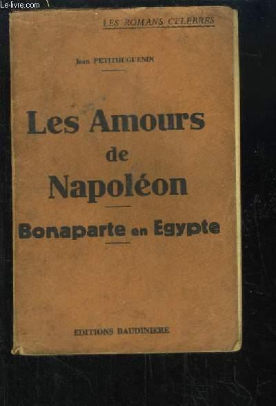 Les Amours de Napoléon. Bonaparte en Egypte.