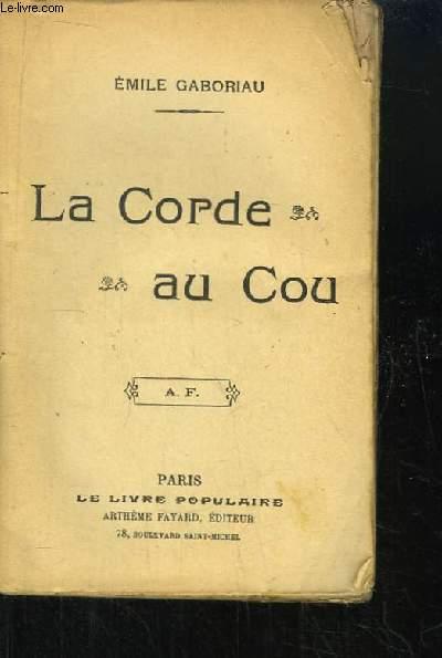 La Corde au Cou.