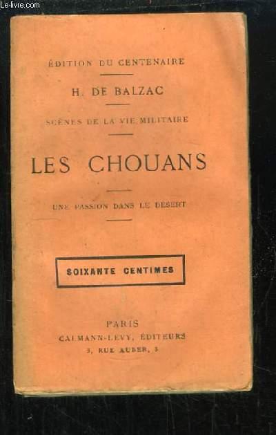 Les Chouans ou  la Bretagne en 1799. Scènes de la vie militaire. Une passion dans le désert.