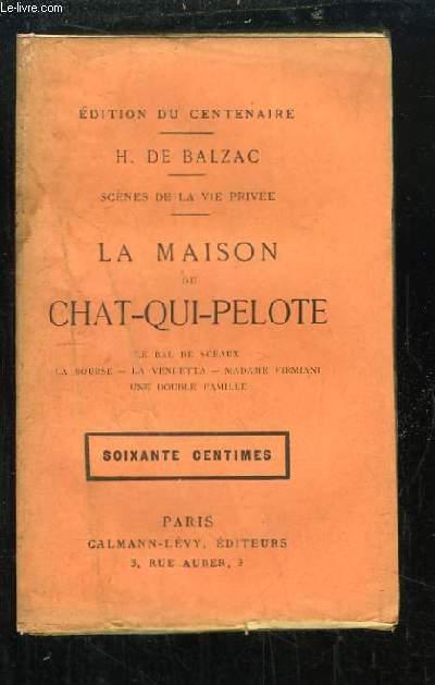 La Maison du Chat-qui-Pelote - Le Bal de Sceaux - La Bourse - La Vendetta - Madame Firmiani - Une Double Famille. Scènes de la vie privée.