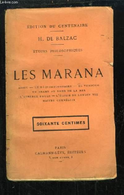 Les Marana - Adieu - Le Réquisitionnaire - El Verdugo - Un Drame au bord de la mer - L'Auberge Rouge - L'Elixir de Longue Vie - Maitre Cornélius. Etudes philosophiques.