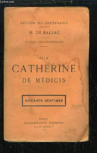 Sur Catherine de Médicis. Etudes Philosophiques.