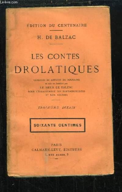 Les Contes Drolatiques. Colligez ez Abbayes de Touraine et mis en lumière par le Sieur de Balzac pour l'Esbattement des Pantagruélistes et non aultres. Troisième Dixain.