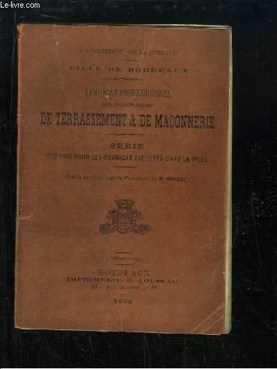 Syndicat Professionnel des entrepreneurs de Terrassement & de Maçonnerie. Série des prix pour les ouvrages exécutés dans la ville.
