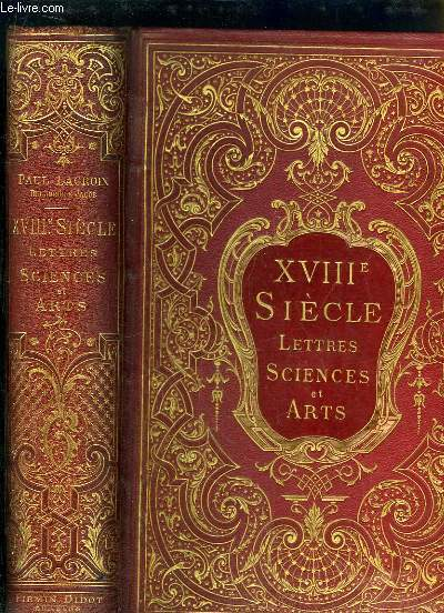 XVIII�me Si�cle, Lettres, Sciences et Arts - France 1700 - 1789