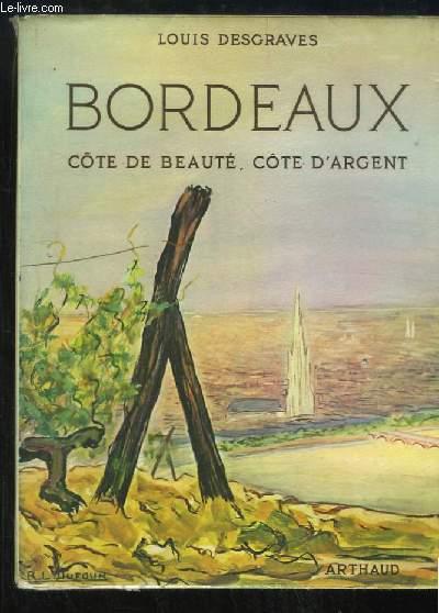 Bordeaux. Côte de Beauté, Côte d'Argent.