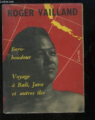 Boroboudour. Voyage à Bali, Java et autres îles.