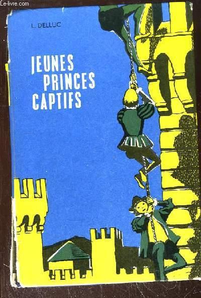 Jeunes Princes Captifs. Deux fils de François 1er prisonniers en Castille.