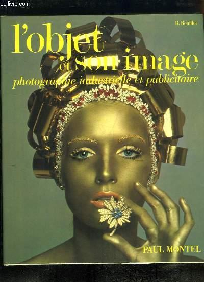 L'objet et son image. Photographie Industrielle et Publicitaire.