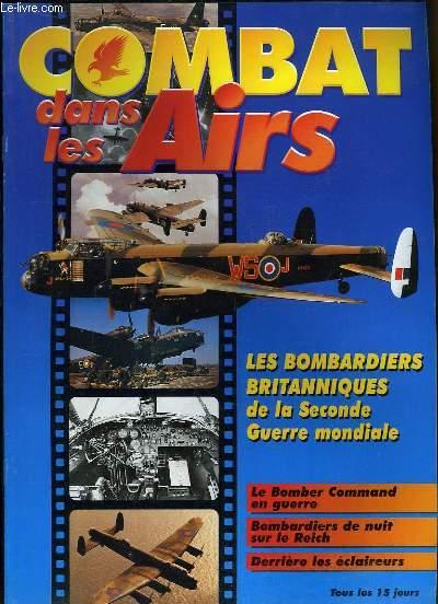 Combat dans les Airs : Les Bombardiers Britanniques, de la 2nde Guerre Mondiale - Le Bomber Command en guerre - Bombardiers de nuit sur le Reich - Derrière les éclaireurs ...