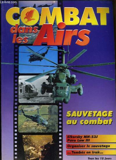 Combat dans les Airs : Sauvetage au combat - Sikorsky MH-53J Pave Low III - Organiser le sauvetage - ... Tombés en Irak ...