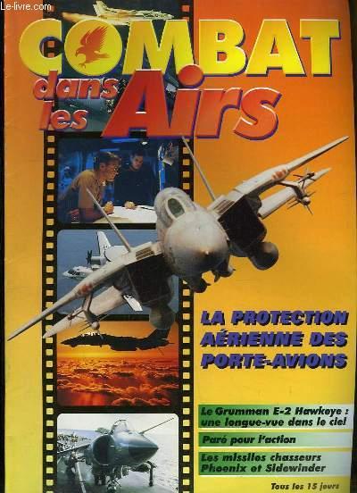 Combat dans les Airs : La protection aérienne des porte-avions - Le Grumman E-2 Hawkeye, une longue-vue dans le ciel - Paré pour l'action - Les missiles chasseurs Phoenix et Sidewinder.