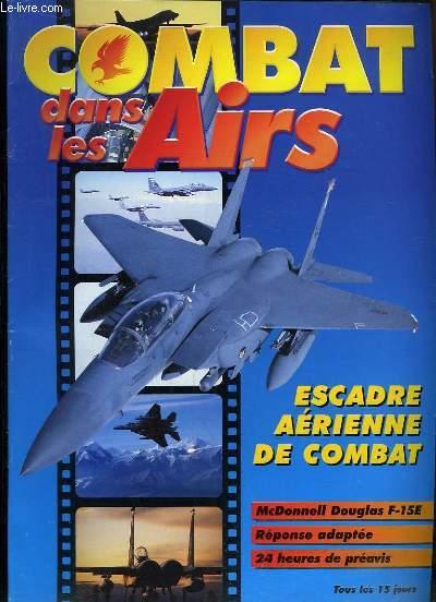 Combat dans les Airs : Escadre aérienne de combat - McDonnell Douglas F-15E - Réponse adaptée - 24 Heures de préavis.
