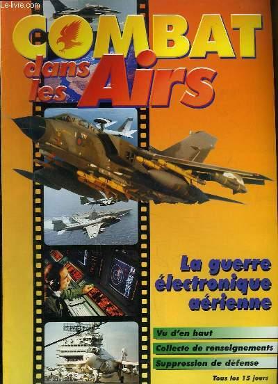 Combat dans les Airs : La guerre électronique aérienne - Vu d'en haut - Collecte de renseignement - Suppression de défense.