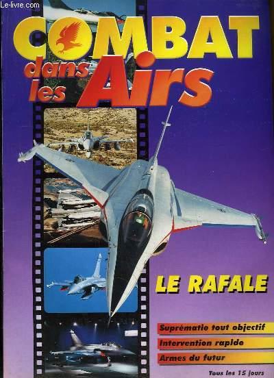 Combat dans les Airs : Le Rafale - Suprématie tout objectif - Intervention rapide - Armes du futur.