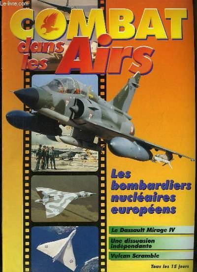 Combat dans les Airs : Les bombardiers nucléaires européens - Le Dassault Mirage 4 - Une dissuasion indépendante - Vulcan Scramble ...