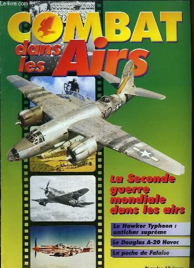 Combat dans les Airs : La Seconde guerre mondiale dans les airs - Le Hawker Typhoon, antichar suprême - Le Douglas A-20 Havoc - La poche de Falaise.