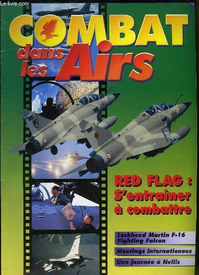 Combat dans les Airs : Red Flag, s'entrainer à combattre - Lockheed Martin F-16, Fighting Falcon - Meetings internationaux - Une journée à Nellis