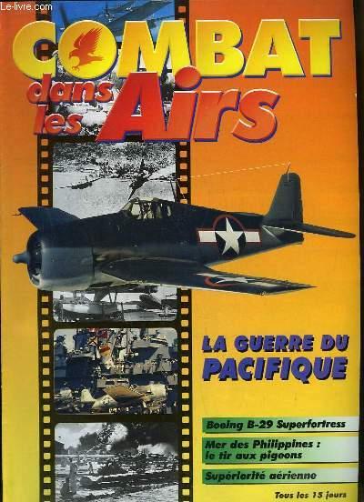 Combat dans les Airs : La Guerre du Pacifique - Boeing B-29 Superfortress - Mer des Philippines, le tir de pigeons - Supériorité aérienne.