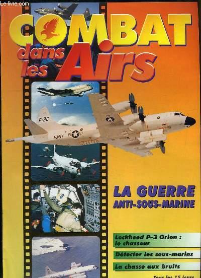 Combat dans les Airs : La Guerre anti-sous-marine - Lockheed P-3 Orion, le chasseur - Détecter les sous-marins - La chasse aux bruits.