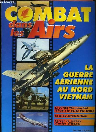 Combat dans les Airs : La Guerre Aérienne au Nord Vietnam - Le F-105 Thunderchief