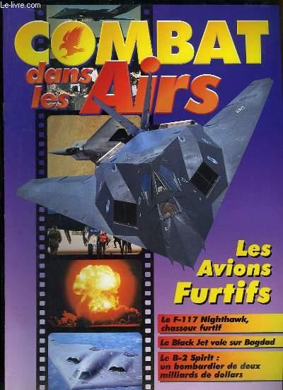 Combat dans les Airs : Les Avions Furtifs - Le F-117 Nighthawk, chasseur furtif - Le Black Jet vole sur Bagdad - Le B-2 Spirit, un bombardier de deux milliards de dollars