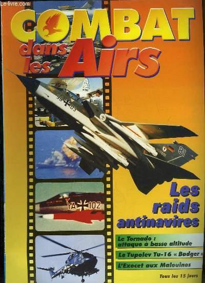 Combat dans les Airs : Les raids antinavires - Le Tornado, attaque à basse altitude - Le Tupolev Tu-16