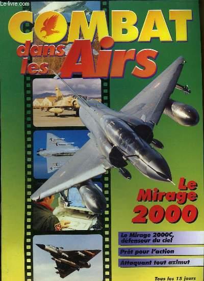 Combat dans les Airs : Le Mirage 2000 .