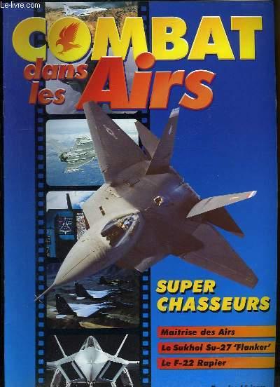 Combat dans les Airs : Super Chasseurs - Maitrise des Airs - Le Sukhoi Su-27