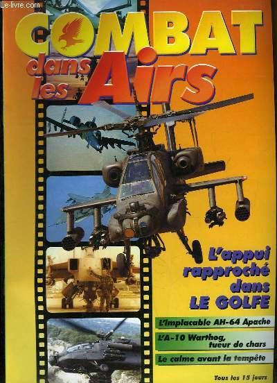 Combat dans les Airs : L'appui rapproché dans le GOLFE - L'implaccable AH-64 Apache - L'A-10 Warthog, tueur de chars - Le calme avant la tempête.