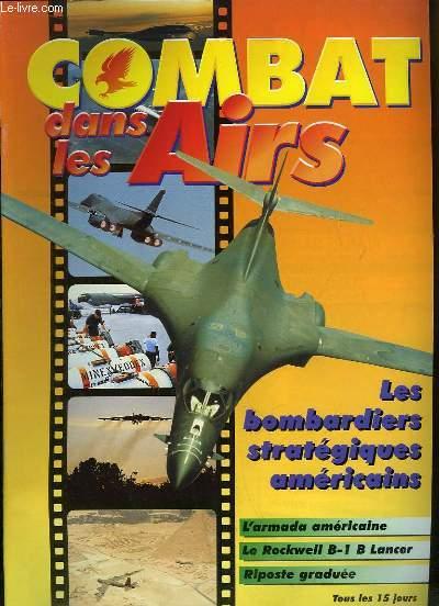 Combat dans les Airs : Les bombardiers stratégiques américains - L'armada américaine - Le Rockwell B-1 B Lancer - Riposte graduée