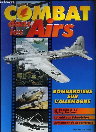 Combat dans les Airs : Bombardiers sur l'Allemagne - Le Boeing B-17 Flying Fortress - Le raid sur Schweinfurt - Armement de la Forteresse