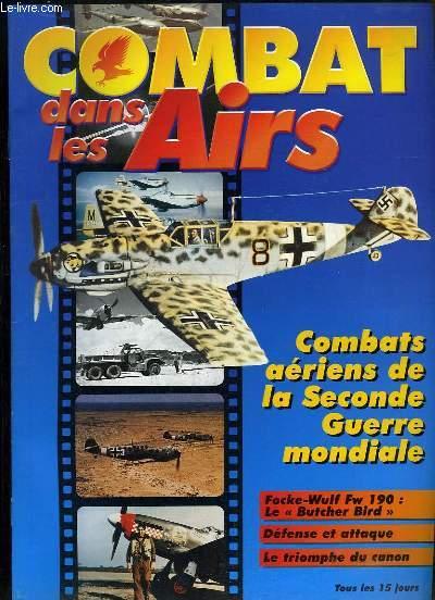 Combat dans les Airs : Combats aériens de la Seconde Guerre Mondiale - Focke-Wulf FW 190 : Le