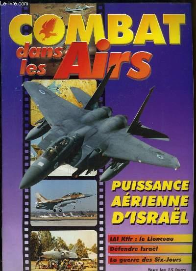 Combat dans les Airs : Puissance Aérienne d'Israël - IAI Kfir, le Lionceau - Défendre Israël - La guerre des Six-Jours.