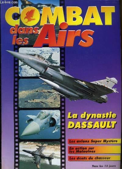 Combat dans les Airs : La dynastie Dassault - Les avions Super Mystère - En action sur les Malouines - Les dents du chasseur.