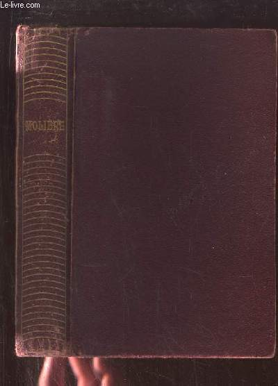 Oeuvres de Molière : Georges Dandin - L'Avare - Monsieur de Pourceaugnac - Le Bourgeois Gentilhomme.