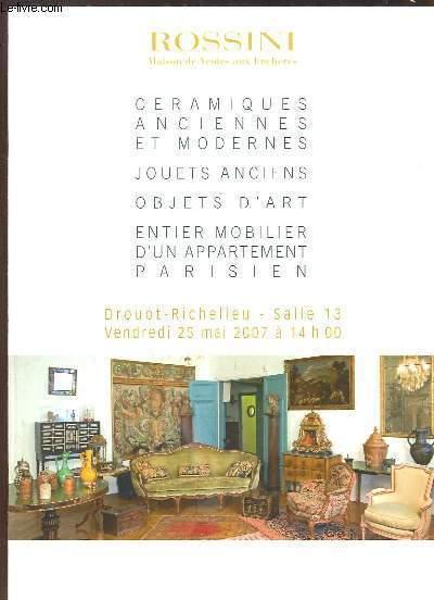 Catalogue de la Vente aux Enchères du 25 mai 2007, à Drouot-Richelieu de Céramiques anciennes et modernes, de Jouets anciens, d'Objets d'art, d'un entier Mobilier d'un appartement parisien ...