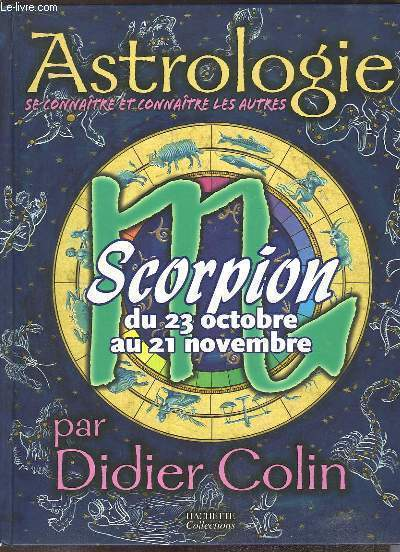 Astrologie. Scorpion, du 23 octobre au 21 novembre