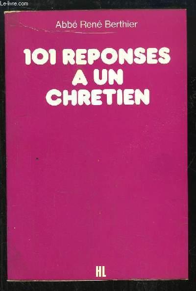 101 réponses à un chrétien.